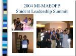 2004 mi maeopp student leadership summit