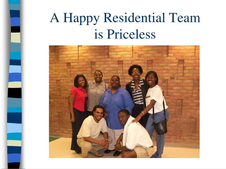 A Happy Residential Team
