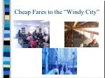 cheap fares to the windy city