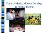 country music modern dancing formal dining