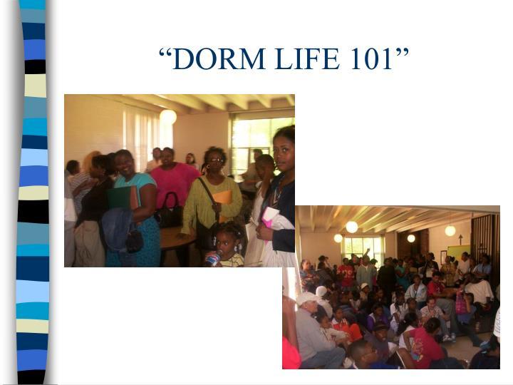 """""""DORM LIFE 101"""""""