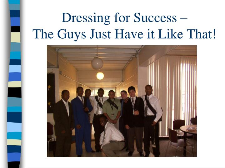 Dressing for Success –