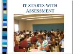 it starts with assessment