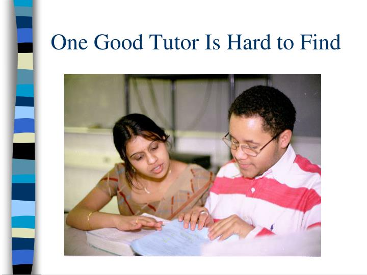 One Good Tutor Is Hard to Find