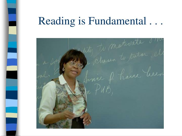 Reading is Fundamental . . .