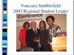 voncaira stubblefield 2003 regional student leader