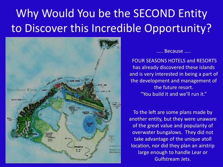 Why Would You be the SECOND Entity to Discover this Incredible Opportunity?