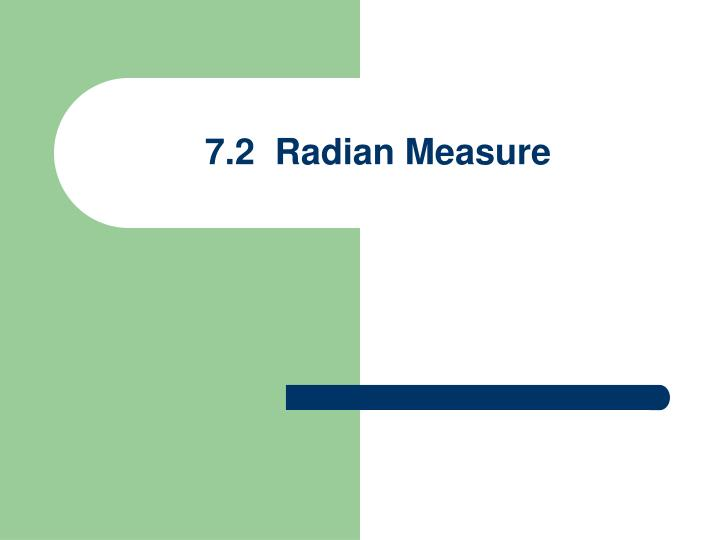 7.2  Radian Measure