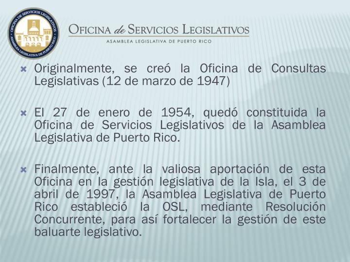 Originalmente, se creó la Oficina de Consultas Legislativas (12 de marzo de 1947)