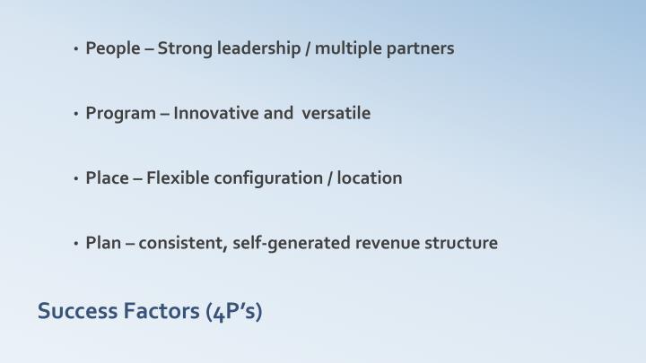 People – Strong leadership / multiple partners