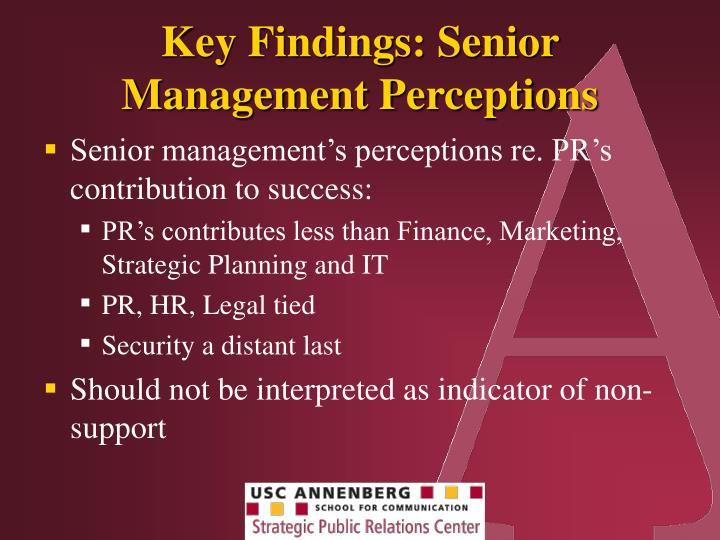 Key Findings: Senior Management Perceptions