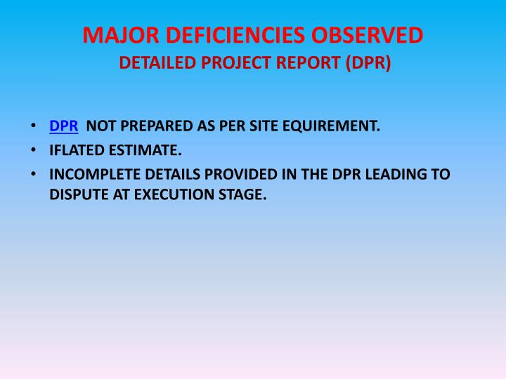 MAJOR DEFICIENCIES OBSERVED