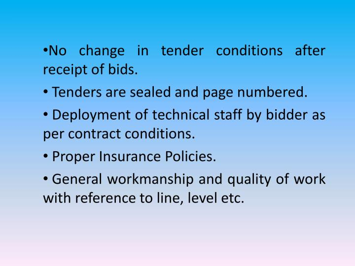 No change in tender conditions after   receipt of bids.