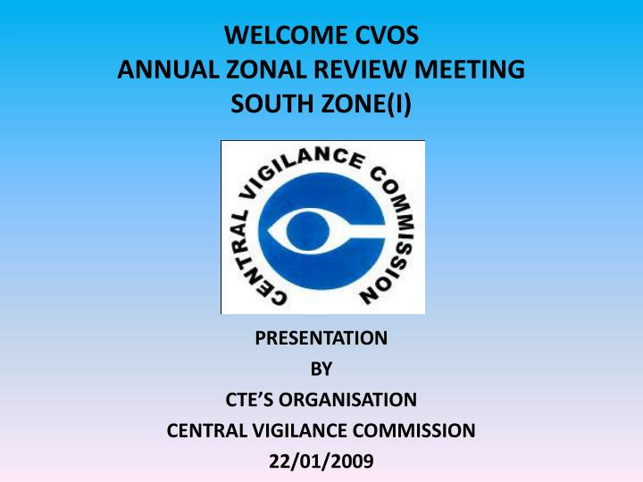 Welcome cvos annual zonal review meeting south zone i