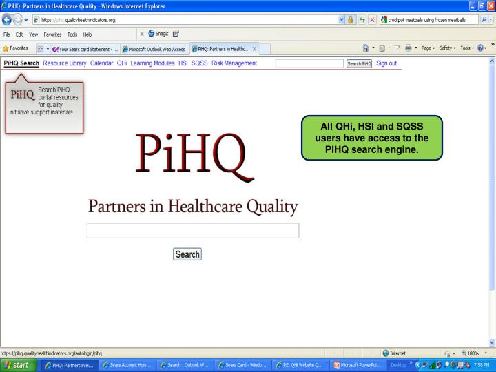 All QHi, HSI and SQSS users have access to the PiHQ search engine.