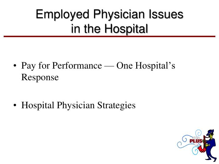 Employed Physician Issues