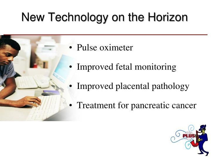 New Technology on the Horizon