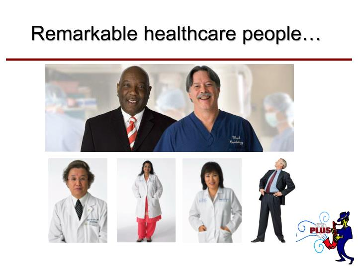Remarkable healthcare people…