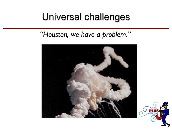 """Houston, we have a problem."""