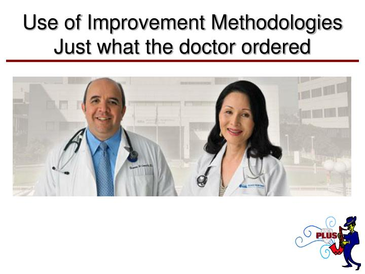Use of Improvement Methodologies
