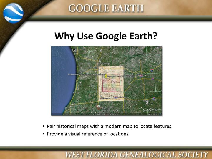 Why use google earth