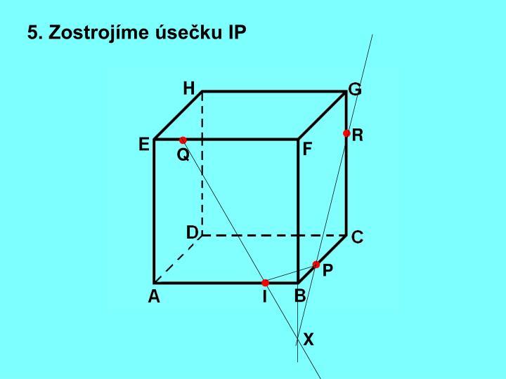 5. Zostrojíme úsečku IP