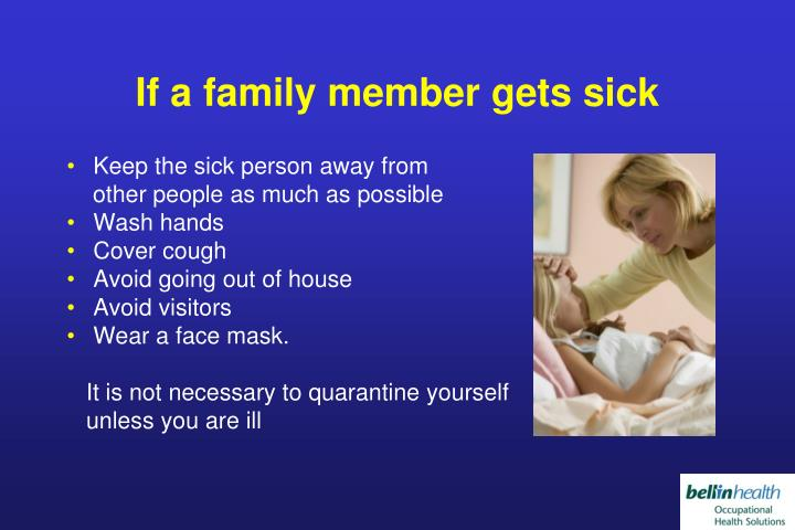 If a family member gets sick
