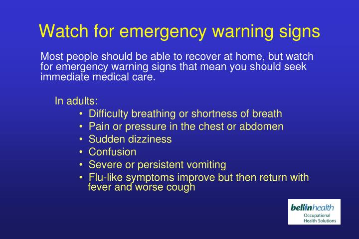 Watch for emergency warning signs