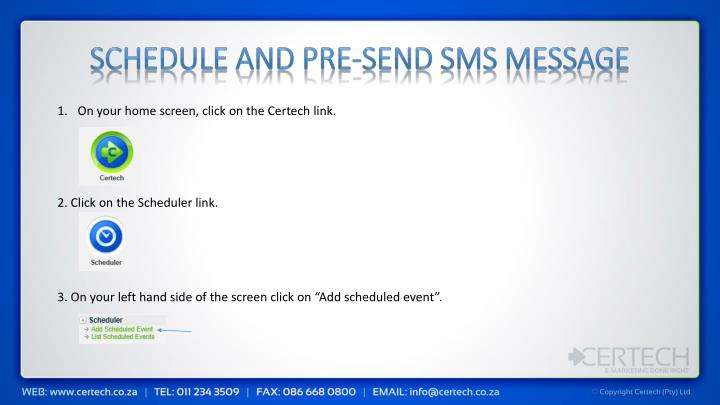SCHEDULE AND PRE-SEND SMS MESSAGE
