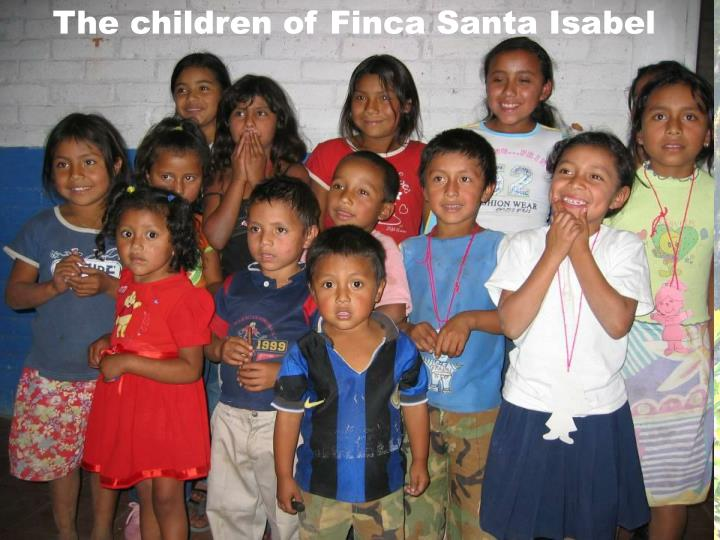 The children of Finca Santa Isabel