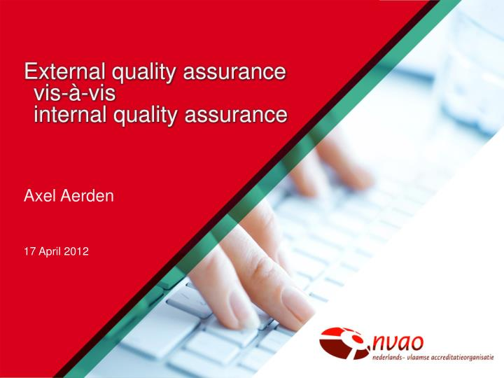 External quality assurance vis vis internal quality assurance