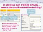 or add your own training activity www salto youth net add a training