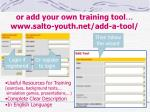 or add your own training tool www salto youth net add a tool