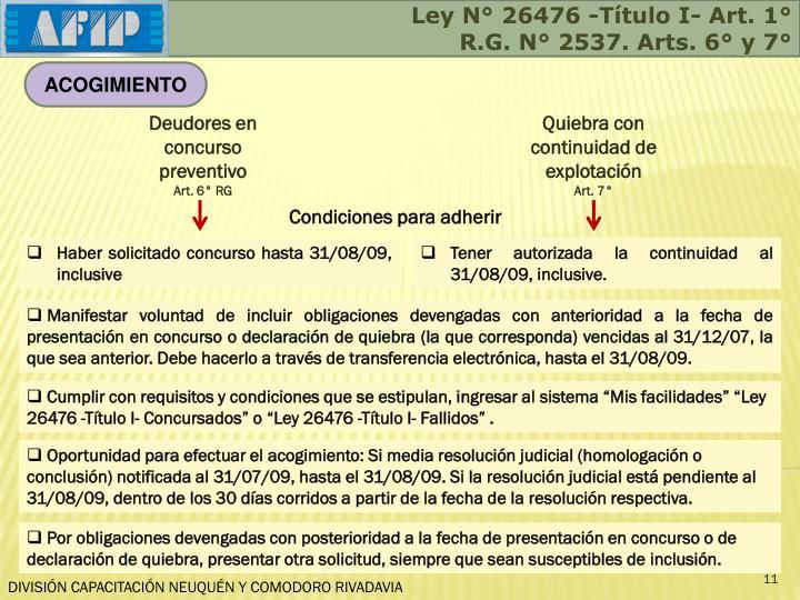 Ley N° 26476 -Título I- Art. 1°