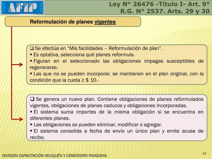 Ley N° 26476 -Título I- Art. 9°