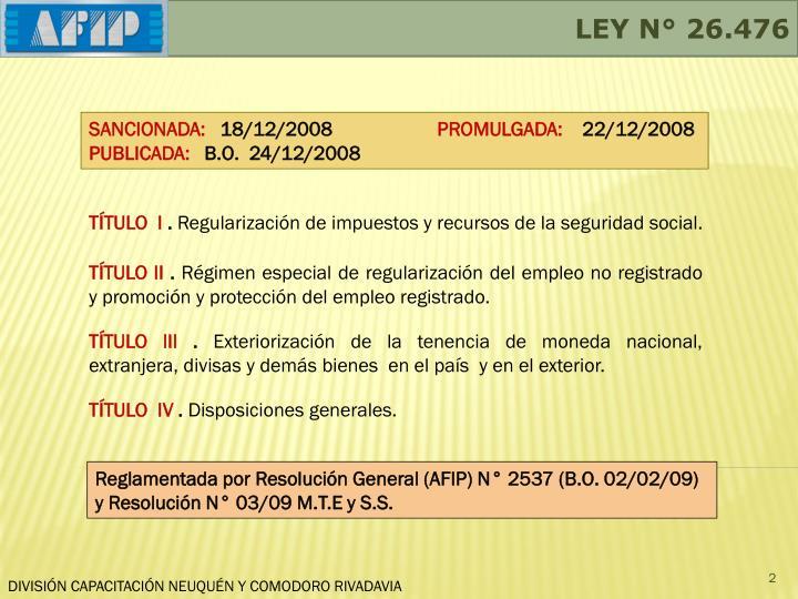LEY N° 26.476
