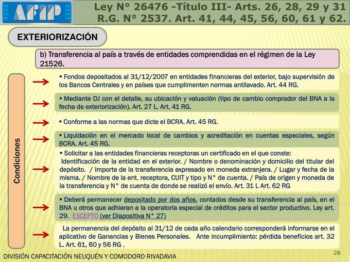 Ley N° 26476 -Título III- Arts. 26, 28, 29 y 31
