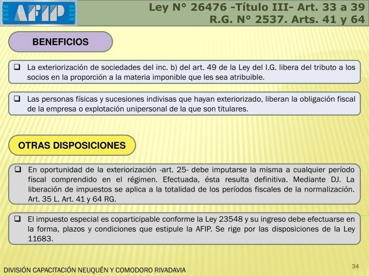 Ley N° 26476 -Título III- Art. 33 a 39