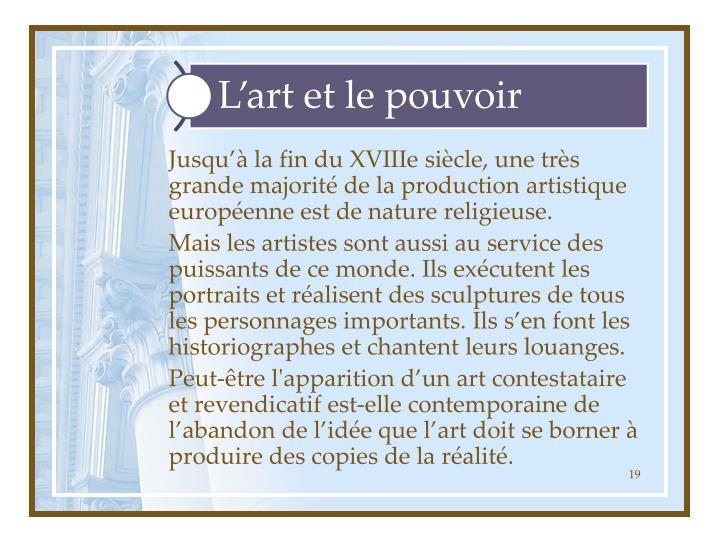 Jusqu'à la fin du XVIIIe siècle, une très grande majorité de la production artistique européenne est de nature religieuse.
