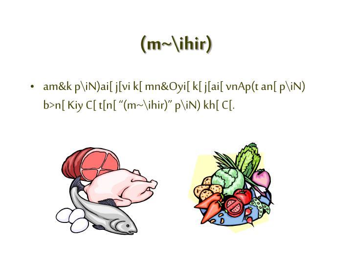 (m~\ihir)
