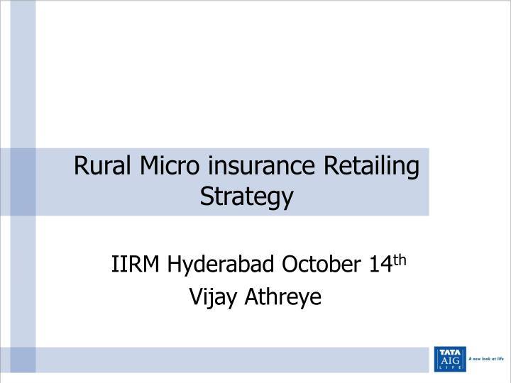 Rural micro insurance retailing strategy