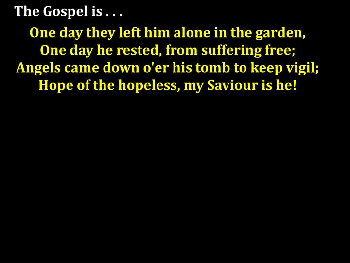 The Gospel is . . .