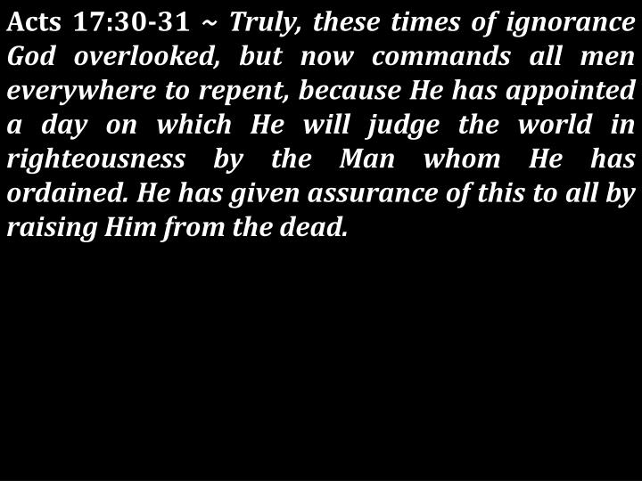 Acts 17:30-31