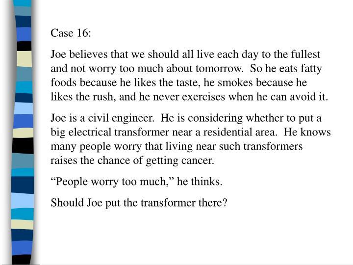 Case 16: