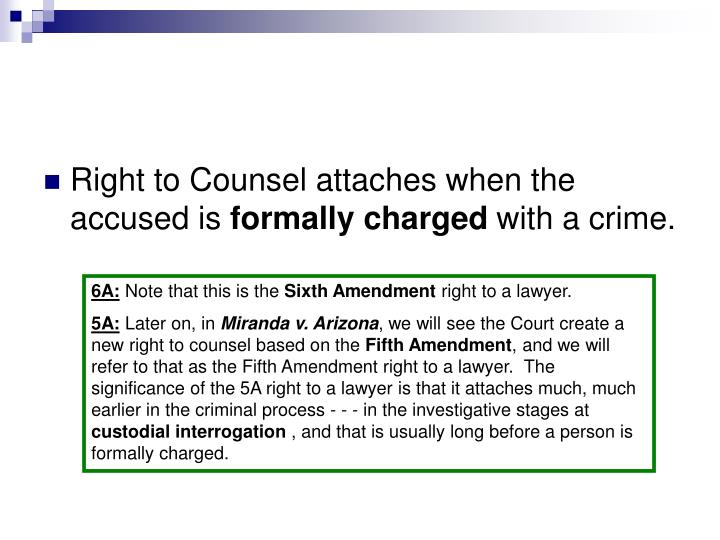 Right to Counsel attaches when the accused is