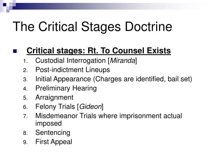 The Critical Stages Doctrine