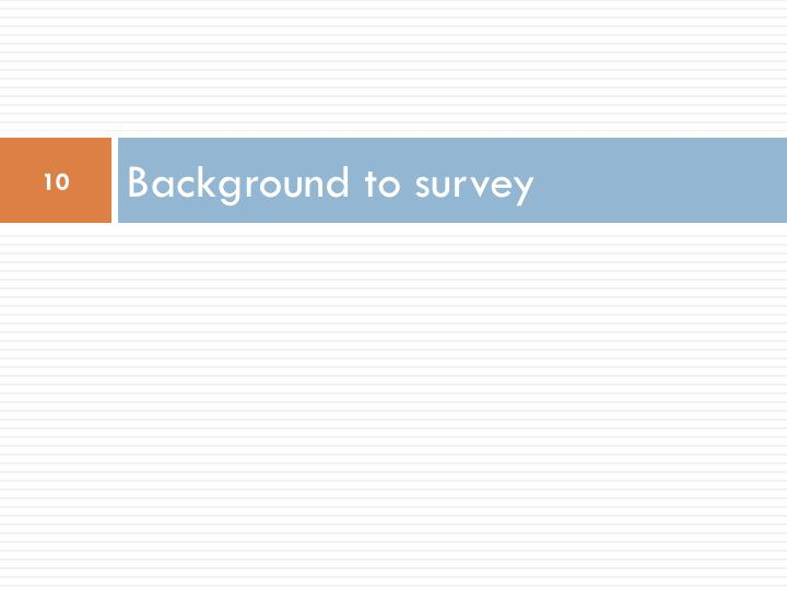 Background to survey