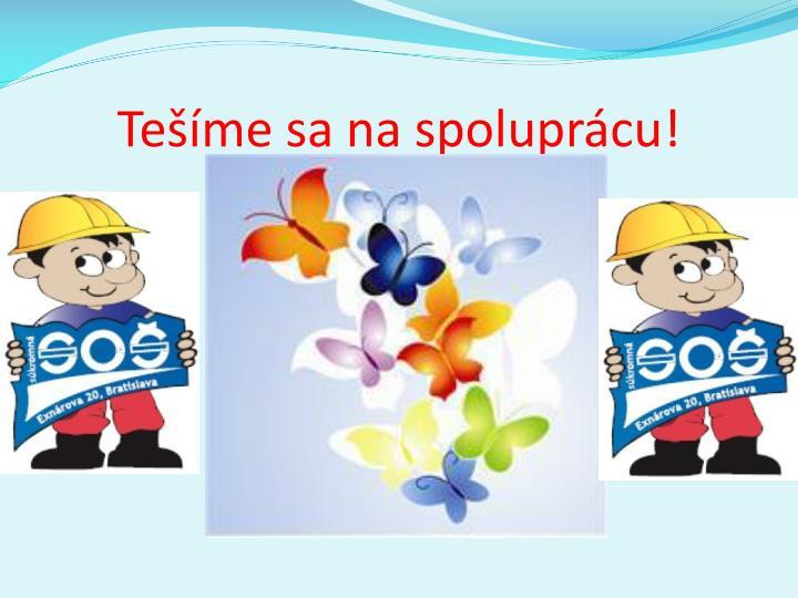Tešíme sa na spoluprácu!