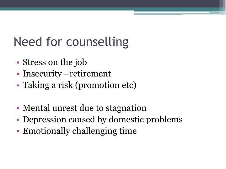 Need for counselling