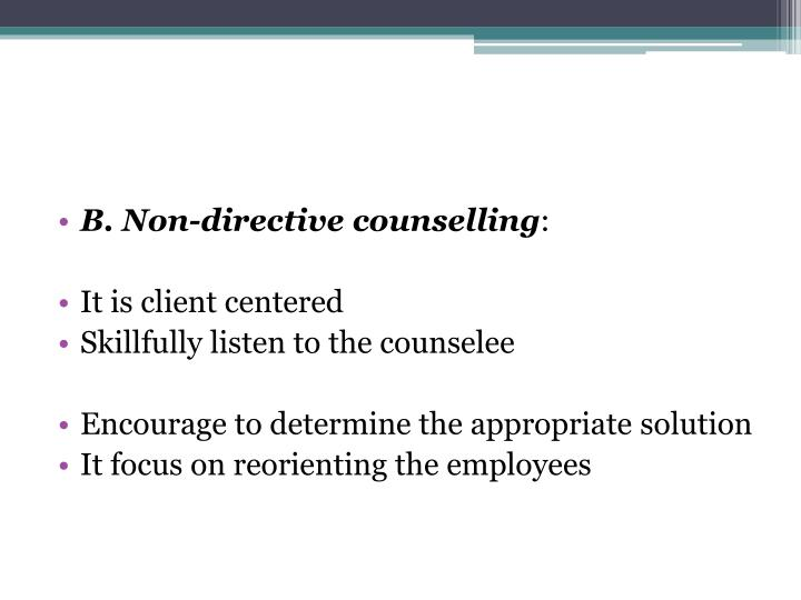 B. Non-directive counselling